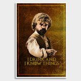 Game of Thrones | Tyrion Lannister | I Drink and I Know Things Giant Poster | Artist : Vivid Corner