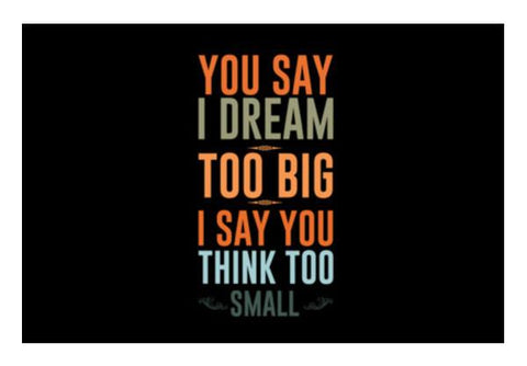 PosterGully Specials, Dream Too Big Think Too Small Wall Art  | Artist : Designerchennai, - PosterGully