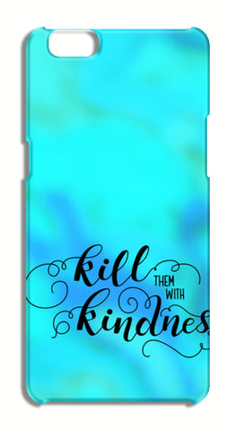 Kill them with Kindness Oppo A57 Cases | Artist : Stuti Bajaj