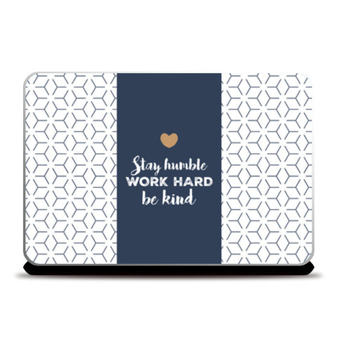 Stay Humble. Work Hard. Be Kind. Laptop Skins | Artist : Ayushi Jain