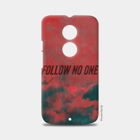 Moto X2 Cases, Follow No One by Black Moto X2 Cases | Artist : Jax D, - PosterGully