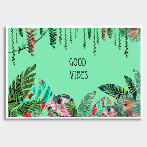 Good Vibes, a fresh look to your wall with tropical prints  Giant Poster | Artist : All the randomness