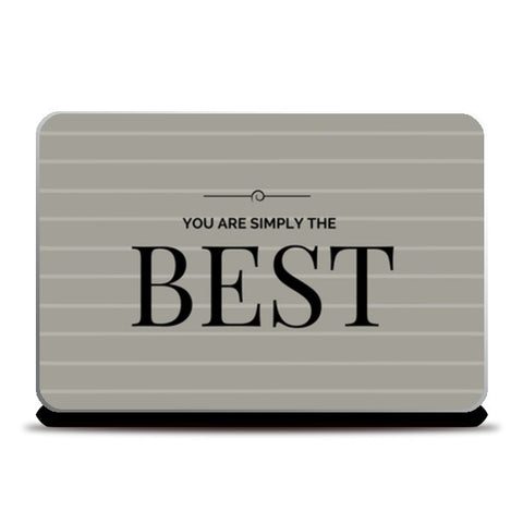 You are simply the Best Laptop Skins | Artist : Pallavi Rawal