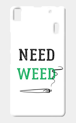 Need Weed Lenovo K3 Note Cases | Artist : Chintan Sapovadiya