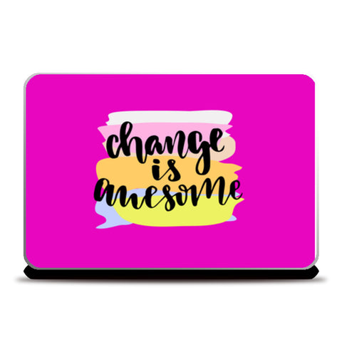 Change Is Awesome Laptop Skins | Artist : Creative DJ