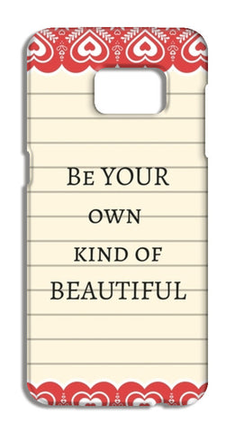be your own kind of beautiful Samsung Galaxy S7 Edge Cases | Artist : Pallavi Rawal