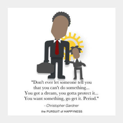 The Pursuit of Happyness | Will Smith | Inspirational Quotes Square Art Prints | Artist : Sriparna Chandra