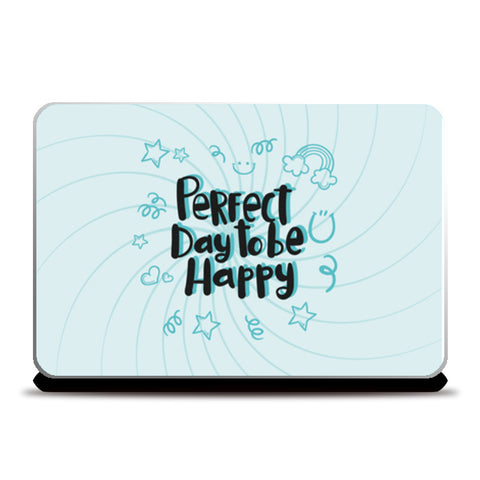 Perfect Day To Be Happy  Laptop Skins | Artist : Creative DJ