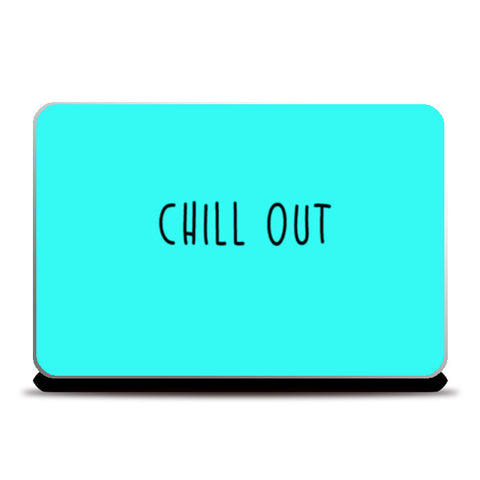 Chill Out Laptop Skins | Artist : Anjali Nilakantan