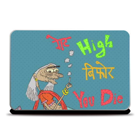 Laptop Skins, High Before Die Laptop Skin | Artist : Aroop Mishra, - PosterGully