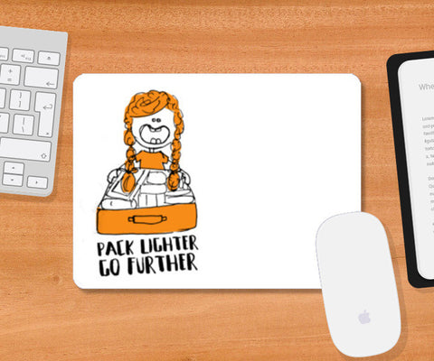 Pack Lighter Go Further Mousepad | Artist : Garima Shukla