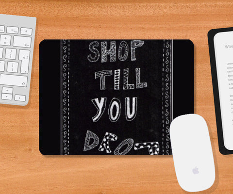 Mousepad, Shop till you drop Mousepad | Artist: Janeesha, - PosterGully