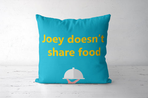 Joey doesn't share food Cushion Cover | Gagandeep Singh