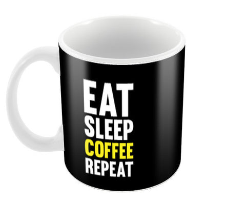 Eat Sleep Coffee Repeat On Black Coffee Mugs | Artist : Designerchennai