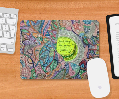Mousepad, good things Mousepad | Artist : Himani Chhabra, - PosterGully