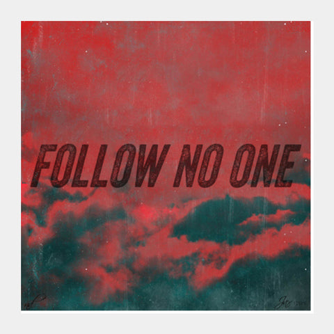 Square Art Prints, Follow No One by Black Square Art Prints | Artist : Jax D, - PosterGully