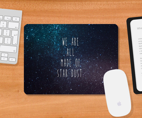 Mousepad, We Are All Made Of Stardust Mousepad | Artist : Dr. Green, - PosterGully