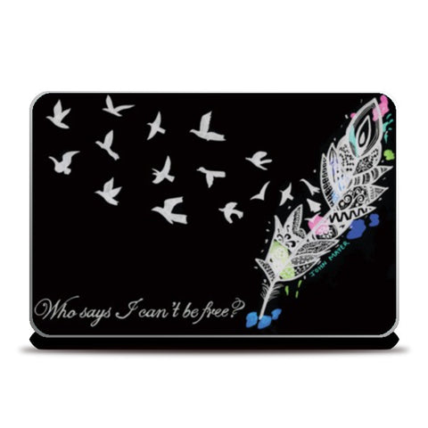 Laptop Skins, Who says I can't be free? Laptop Skins | Artist : Gursimran Kaur, - PosterGully