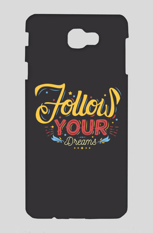 Follow Your Dreams Samsung On Nxt Cases | Artist : Inderpreet Singh