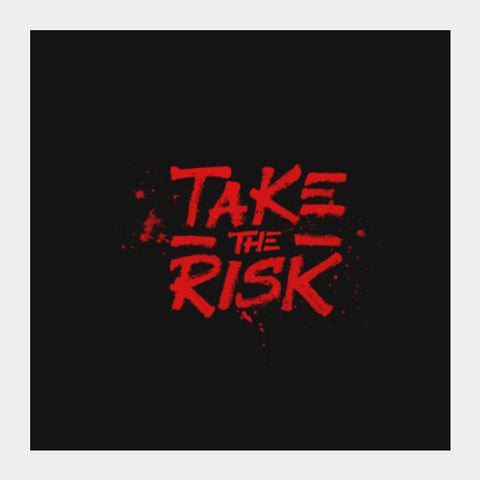 Take the risk. Square Art Prints | Artist : Niraj Pangarkar