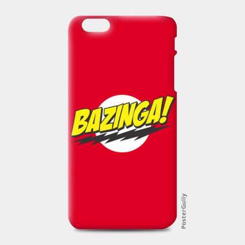 BAZINGA ! iPhone 6 Plus/6S Plus Cases | Artist : Naman Kapoor