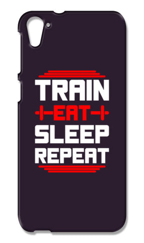 Train Eat Sleep Repeat HTC Desire 826 Cases | Artist : Designerchennai