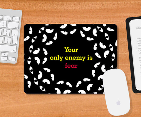 Your only enemy is fear Mousepad | Artist : safira mumtaz