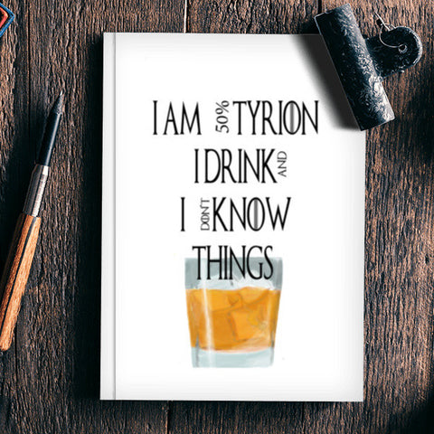 tyrion game of thrones drink and know things Notebook | Artist : Keshava Shukla