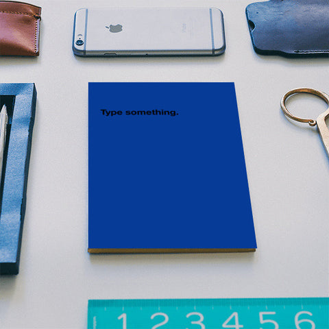 Type Something Notebook | Artist : Raghav Puri