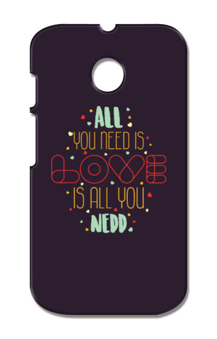 All you need is love is all you need Moto E XT1021 Cases | Artist : Designerchennai