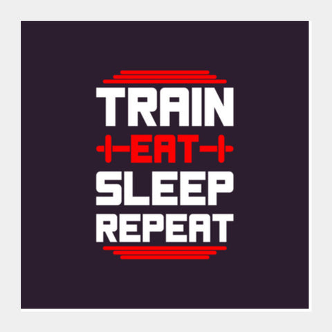 Train Eat Sleep Repeat Square Art Prints PosterGully Specials