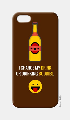 iPhone 5 Cases, I change my drink or drinking buddies |  iPhone 5 Cases | Artist : Nikhil Wad, - PosterGully