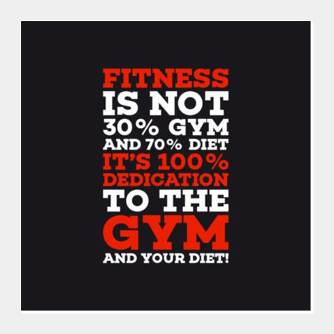 PosterGully Specials, Fitness is not 30 gym and 70 diet Square Art Prints | Artist : Designerchennai, - PosterGully