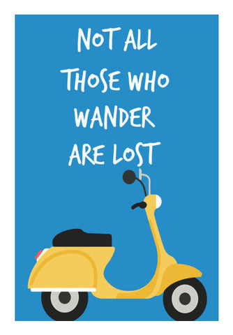 Not All Those Who Wander Are Lost Wall Art | Artist : Manju Nk