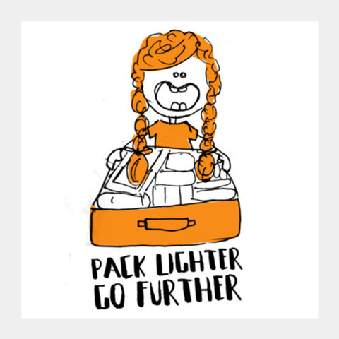 Pack Lighter Go Further Square Art Prints | Artist : Garima Shukla