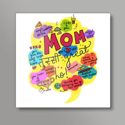 Mom Tussi Great ho  Square Metal Prints | Artist : Sonal Bhargava