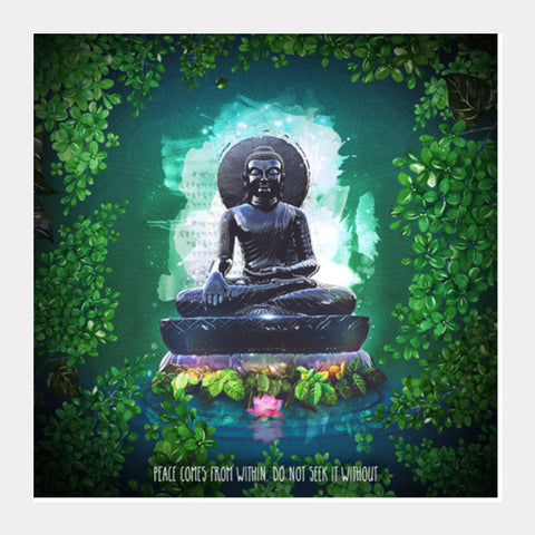 Buddha peace comes from within Square Art Prints | Artist : Cuboidesign