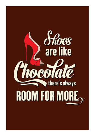 Shoes Are Like Chocolate There's Always Room For More Wall Art | Artist : Creative DJ
