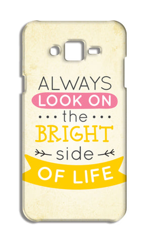 Always Look On The Bright Side Of Life Samsung Galaxy J7 Cases | Artist : Inderpreet Singh