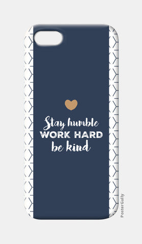 Stay Humble. Work Hard. Be Kind. iPhone 5 Cases | Artist : Ayushi Jain