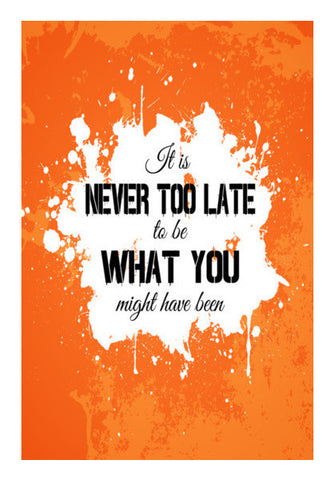 Its Never Too Late To Be What You Might Have Been Art PosterGully Specials