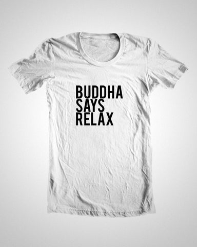 T Shirts, Buddha Says Relax T-Shirt, - PosterGully