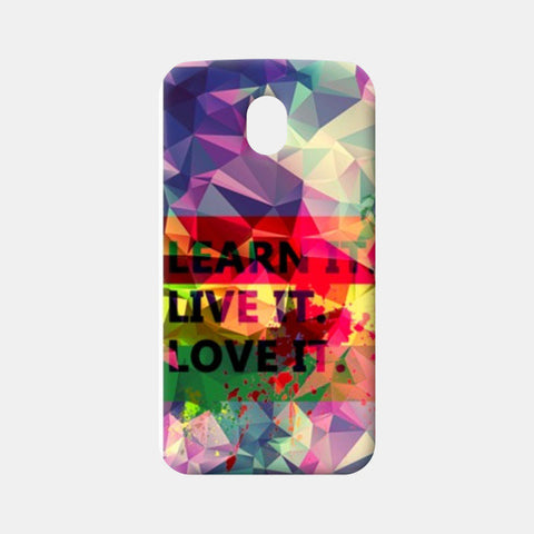 Moto G3 Cases, Moto G3  Art Levi's Colorful Pentonix Learnt i Live it Love it Rectangular Moto G3 Cases | Artist : Mohith Dhyanesh, - PosterGully