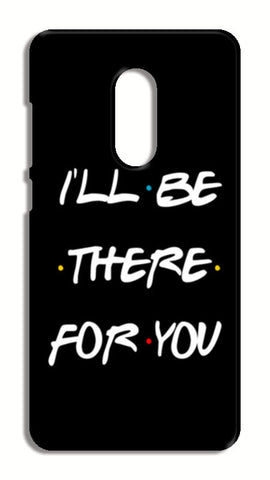 FRIENDS I'LL BE THERE FOR YOU Xiaomi Redmi Note 4 Cases | Artist : Manju Nk