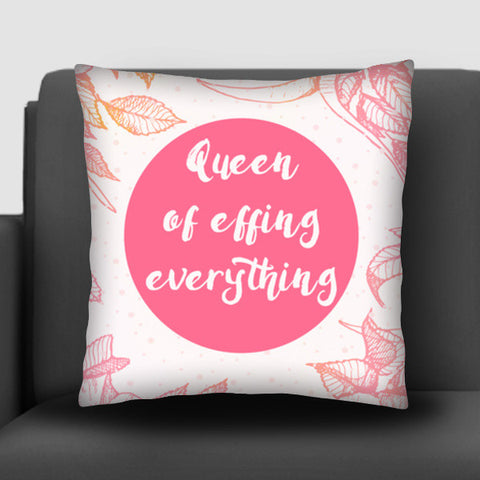 Queen of effing everything Cushion Covers | Artist : Vaishak Seraphim