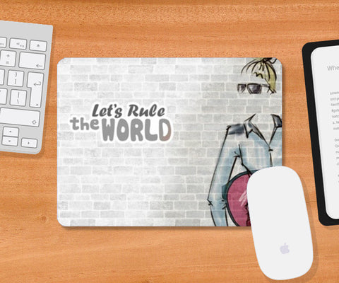 Lets Rule The world Mousepad | Artist : Anushree Jaiswal