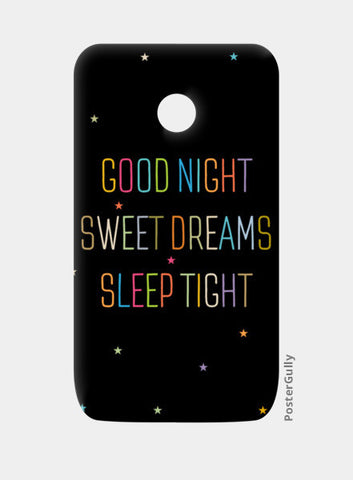 Good Night Sweet Dreams Sleep Tight Moto E Cases | Artist : Designerchennai