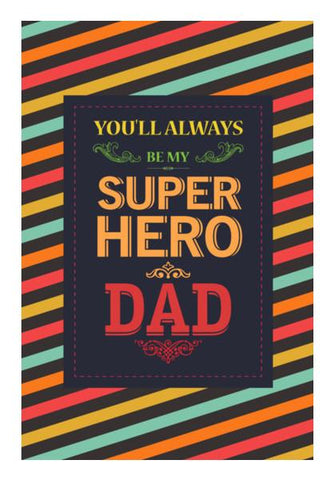 PosterGully Specials, You always superhero dad Wall Art | Artist : Designerchennai, - PosterGully