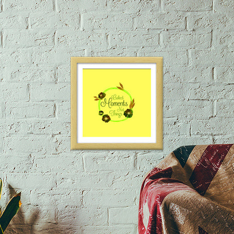 Collect Moments not Things Premium Square Italian Wooden Frames | Artist : Stuti Bajaj