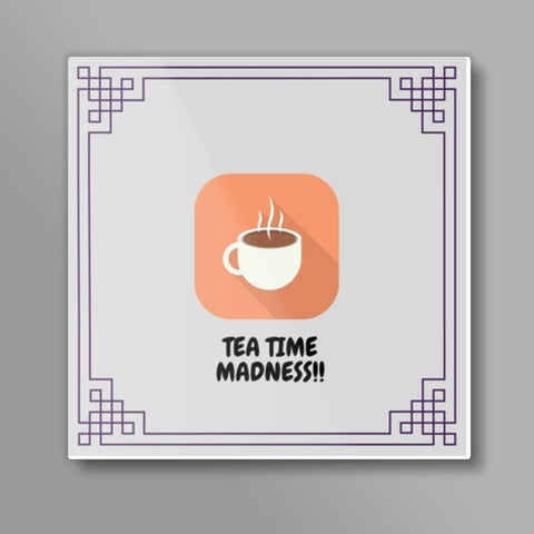Tea Time Madness Square Metal Prints | Artist : Pallavi Rawal